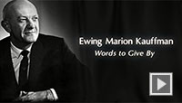 Ewing Marion Kauffman - Words to Give By