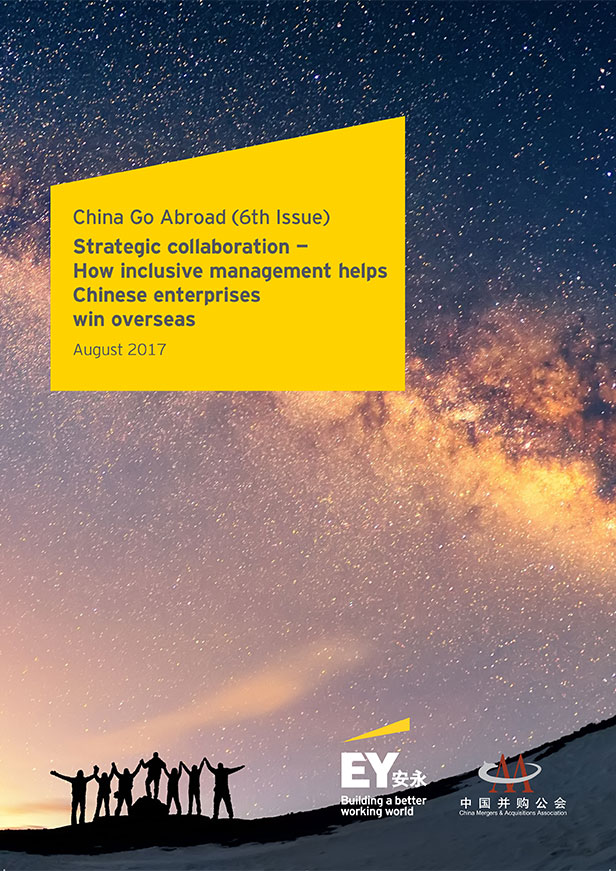 EY - China Go Abroad (6th Issue) : Strategic collaboration — How inclusive management helps Chinese enterprises win overseas