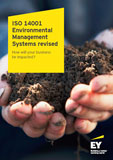 EY - ISO 14001 Environmental Management Systems Revised: How will your business be impacted?