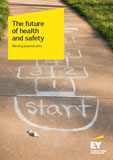EY - The future of health and safety: moving beyond zero