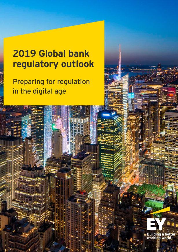 EY - 2019 Global bank regulatory outlook