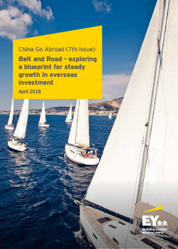 EY - China Go Abroad (7th issue): Belt and Road - exploring a blueprint for steady growth in overseas investment