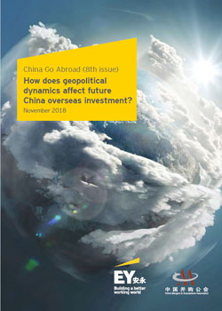 EY - China Go Abroad (8th issue): How does geopolitical dynamics affect future China overseas investment?