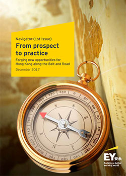 EY - Navigator (1st issue): From prospect to practice - Forging new opportunities for Hong Kong along the Belt and Road