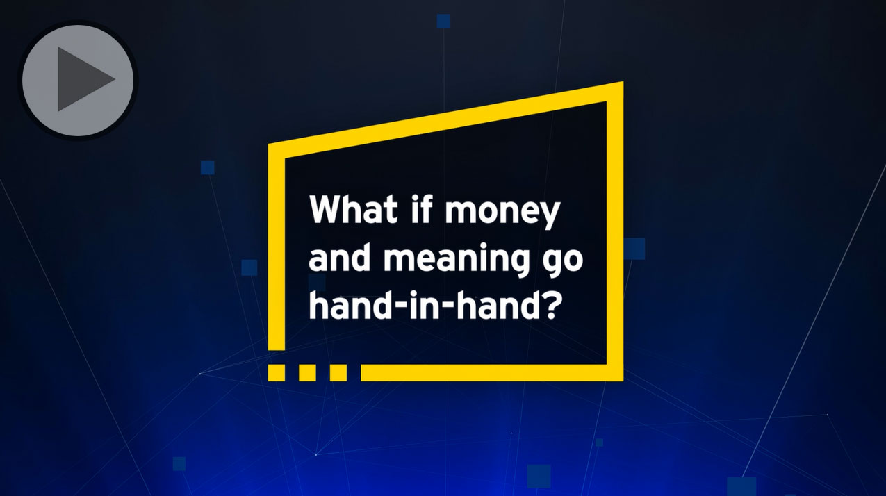 What if money and meaning go hand-in-hand?